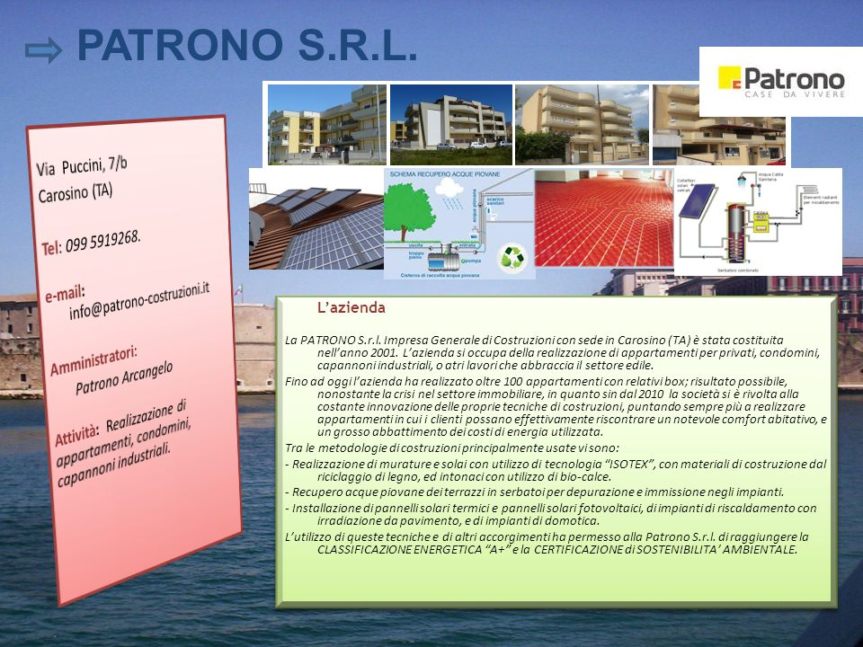 PATRONO S.R.L. Via Puccini, 7/b Carosino (TA) Tel: 099 5919268.