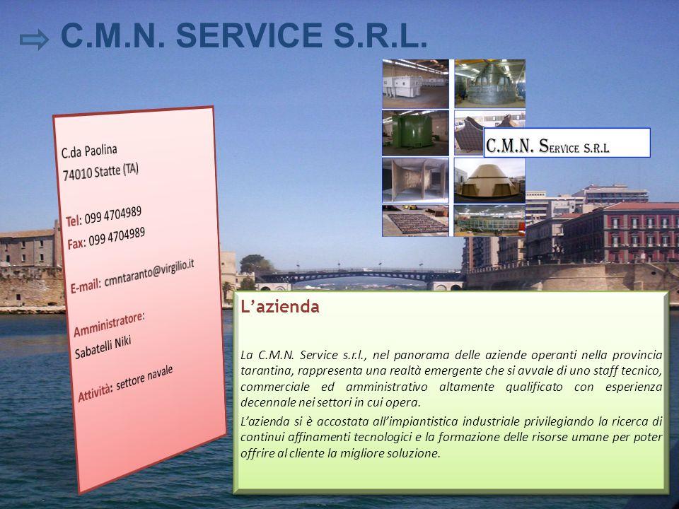 C.M.N. SERVICE S.R.L. L'azienda C.da Paolina 74010 Statte (TA)
