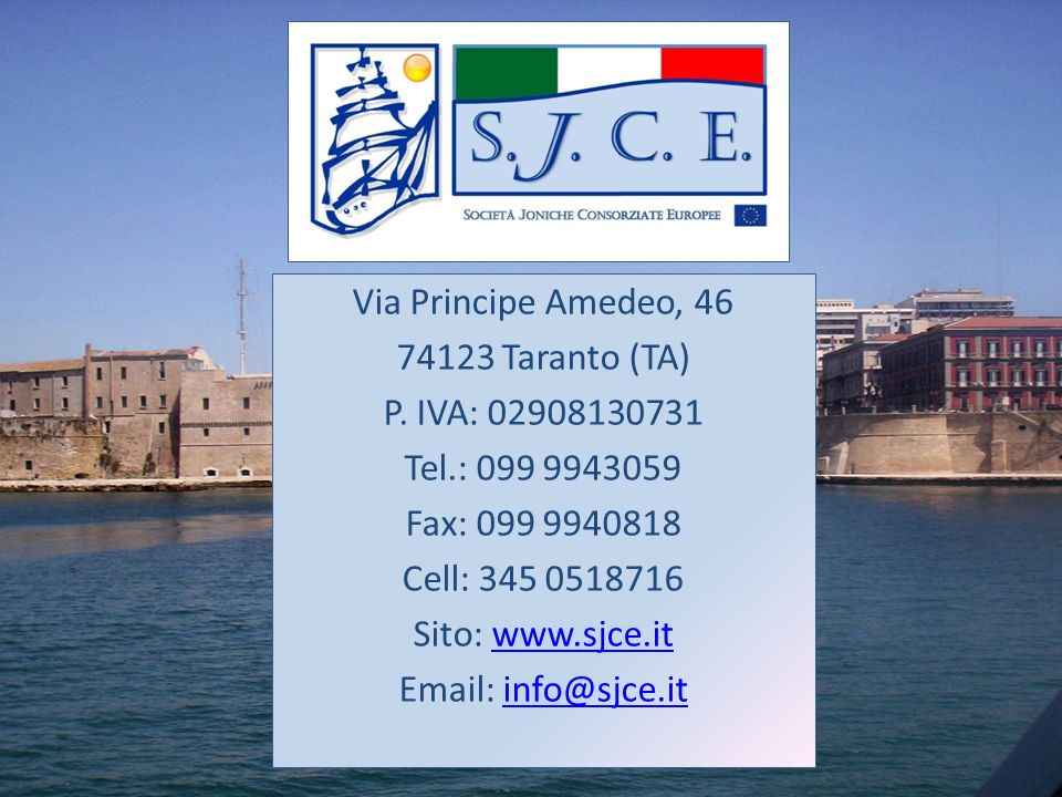 Via Principe Amedeo, 46 74123 Taranto (TA) P. IVA: 02908130731. Tel.: 099 9943059. Fax: 099 9940818.