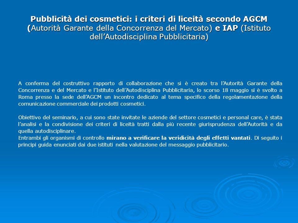 Pubblicità dei cosmetici: i criteri di liceità secondo AGCM (Autorità Garante della Concorrenza del Mercato) e IAP (Istituto dell'Autodisciplina Pubblicitaria)