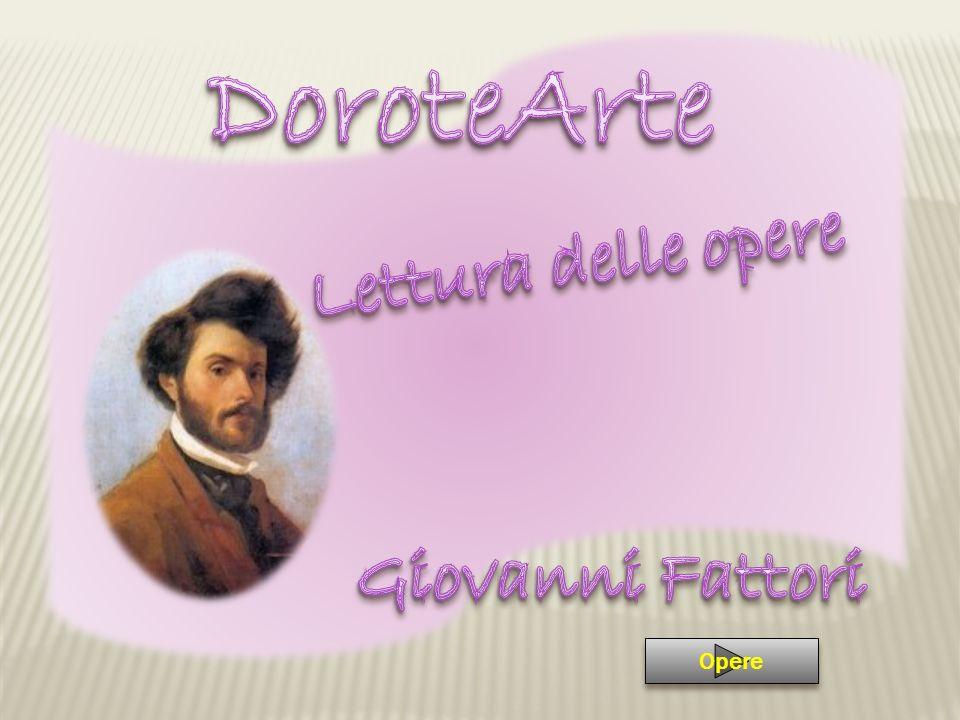 DoroteArte Lettura delle opere Giovanni Fattori Opere