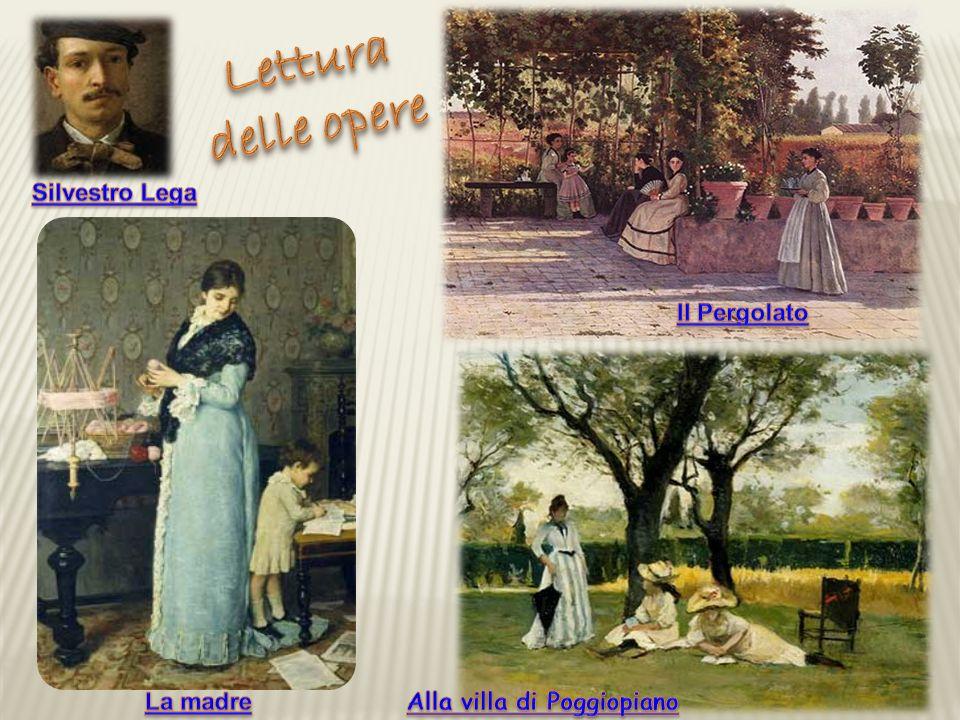 Lettura delle opere Silvestro Lega Il Pergolato La madre