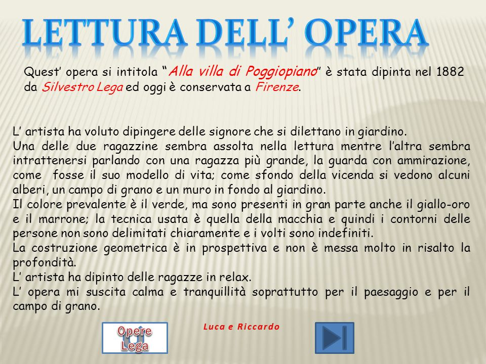 Lettura dell' operaQuest' opera si intitola Alla villa di Poggiopiano è stata dipinta nel 1882 da Silvestro Lega ed oggi è conservata a Firenze.