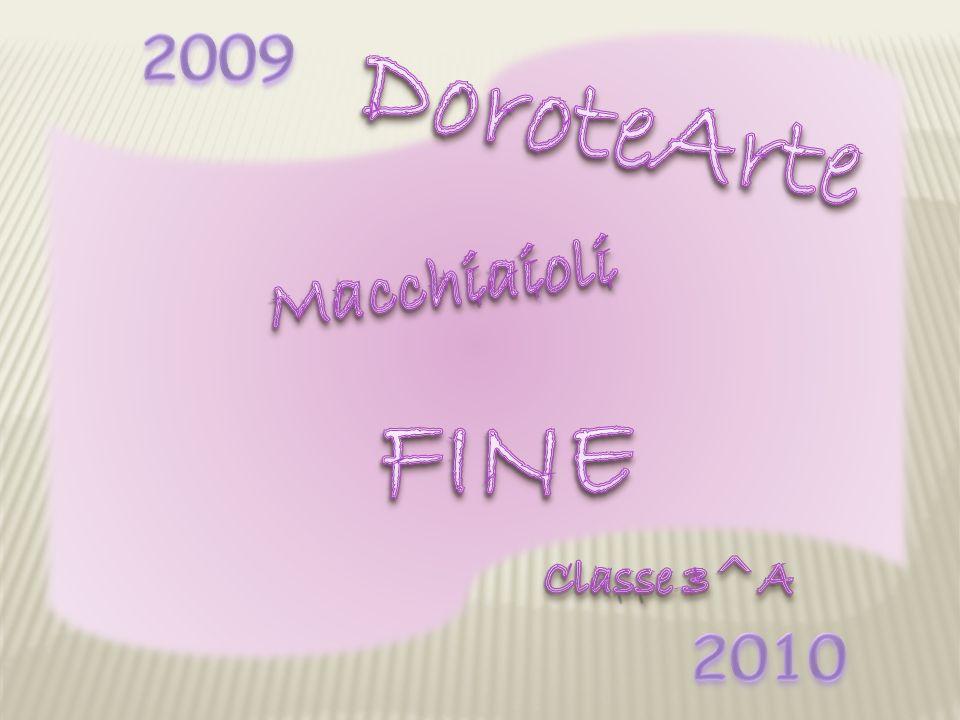 2009 DoroteArte Macchiaioli FINE Classe 3^A 2010