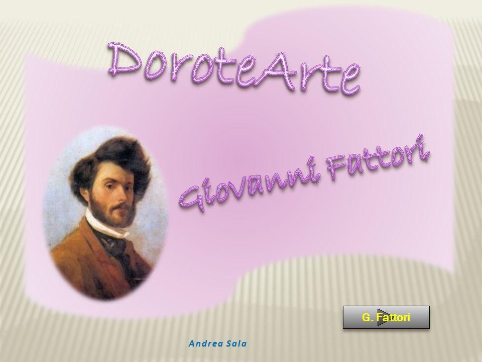 DoroteArte Giovanni Fattori G. Fattori Andrea Sala