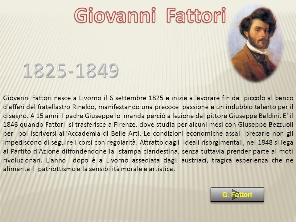 Giovanni Fattori 1825-1849.