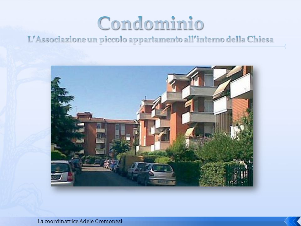 Condominio L'Associazione un piccolo appartamento all'interno della Chiesa