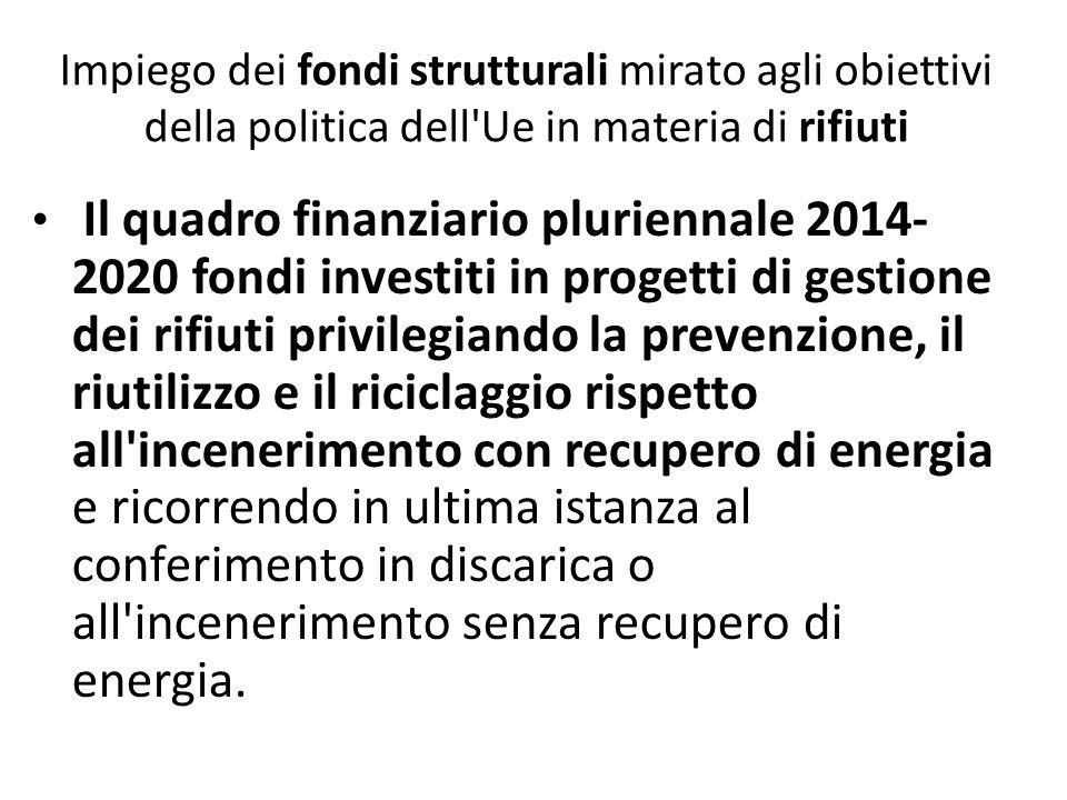 Impiego dei fondi strutturali mirato agli obiettivi della politica dell Ue in materia di rifiuti
