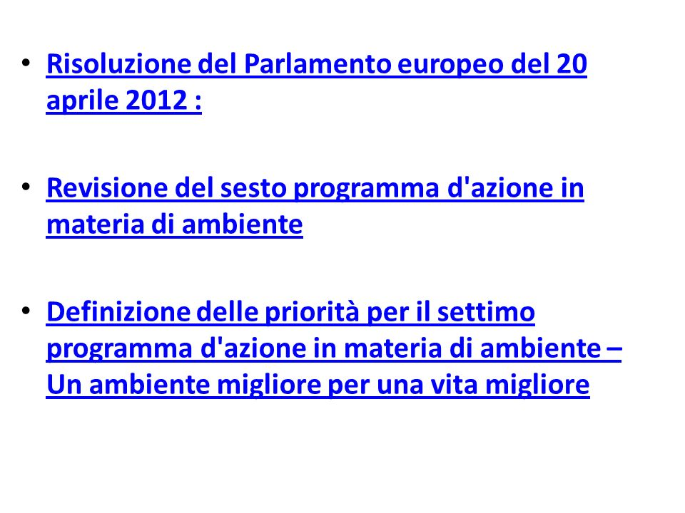 Risoluzione del Parlamento europeo del 20 aprile 2012 :
