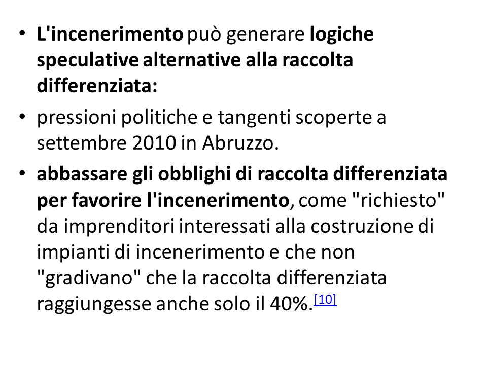 L incenerimento può generare logiche speculative alternative alla raccolta differenziata: