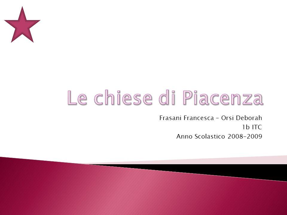 Frasani Francesca – Orsi Deborah 1b ITC Anno Scolastico 2008-2009