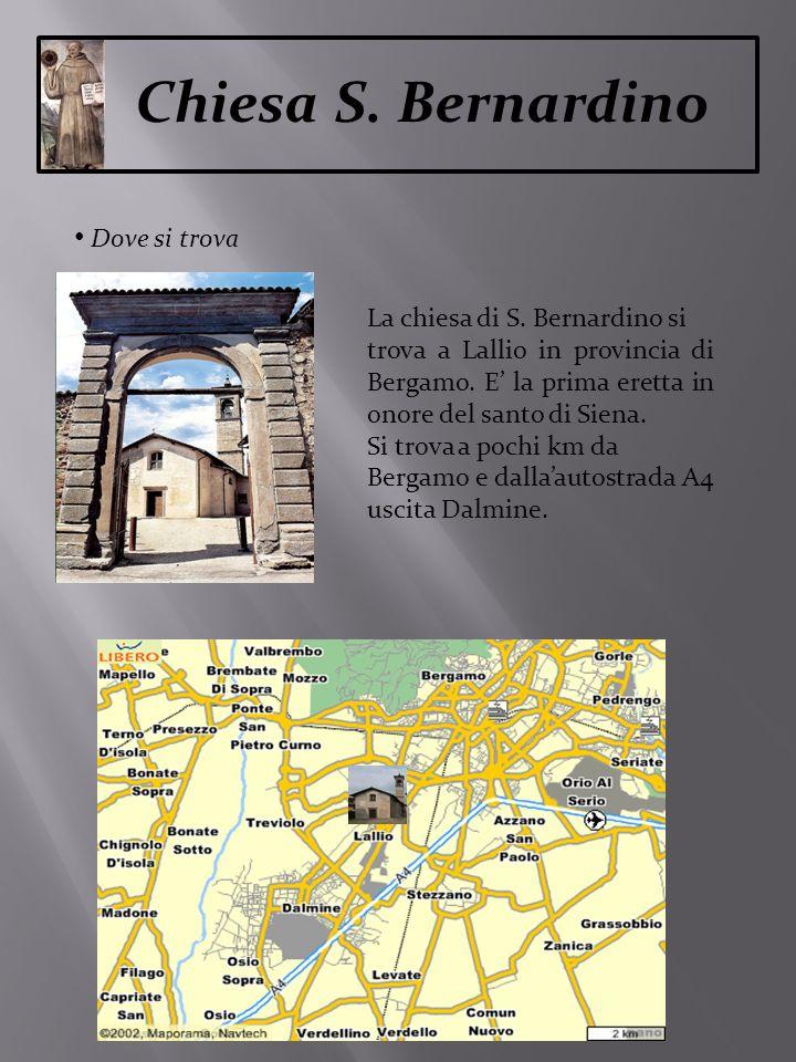 Chiesa S. Bernardino Dove si trova La chiesa di S. Bernardino si