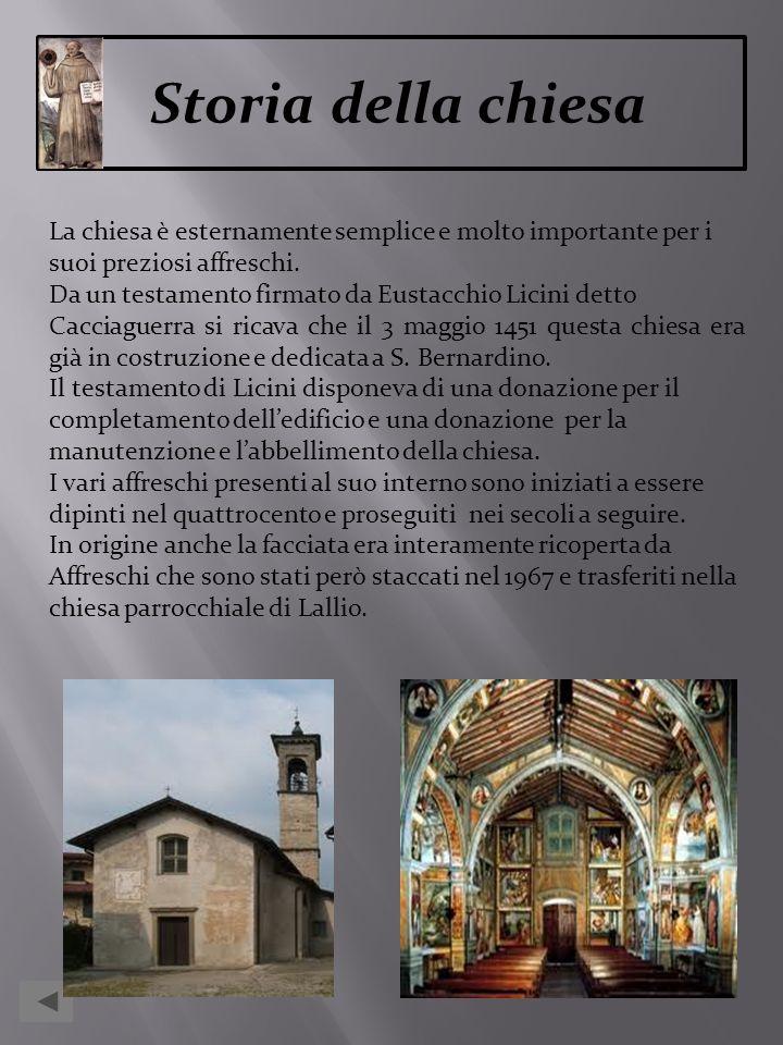 Storia della chiesa La chiesa è esternamente semplice e molto importante per i. suoi preziosi affreschi.