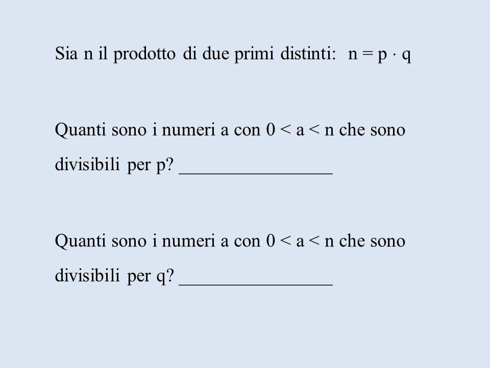 Sia n il prodotto di due primi distinti: n = p  q