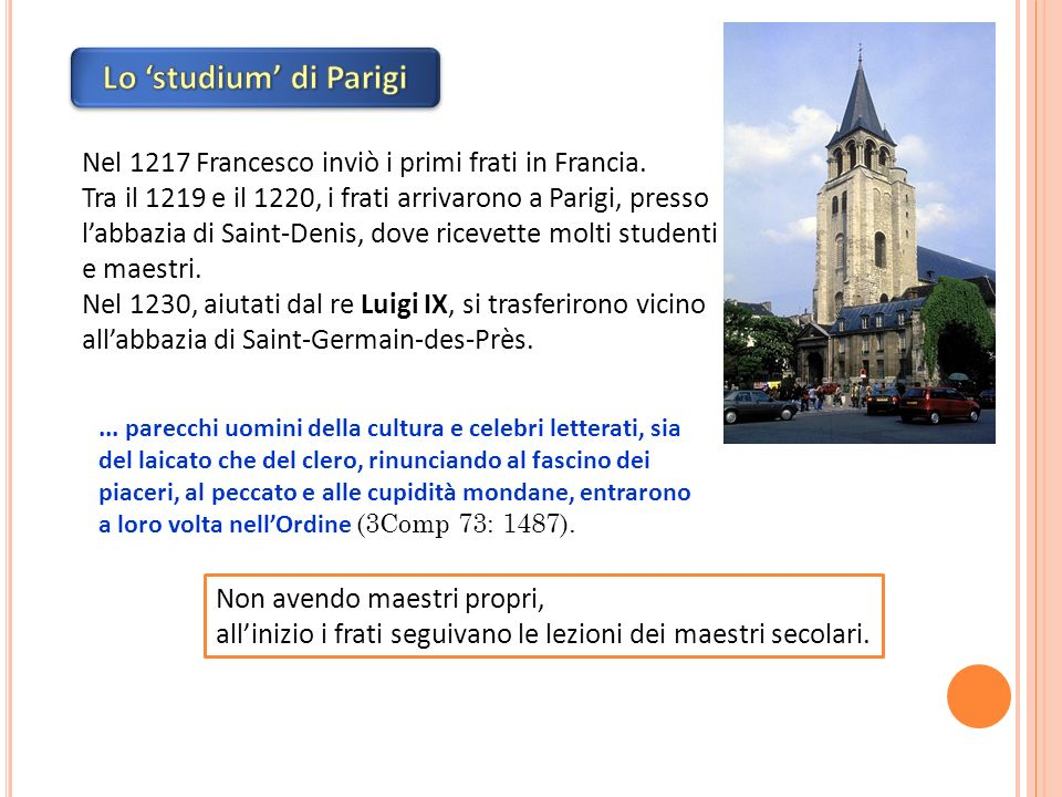 Lo 'studium' di Parigi Nel 1217 Francesco inviò i primi frati in Francia.