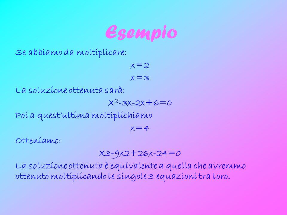 Esempio Se abbiamo da moltiplicare: x=2 x=3