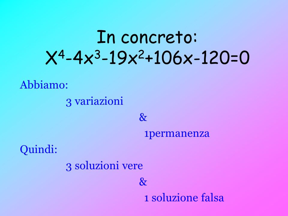 In concreto: X4-4x3-19x2+106x-120=0