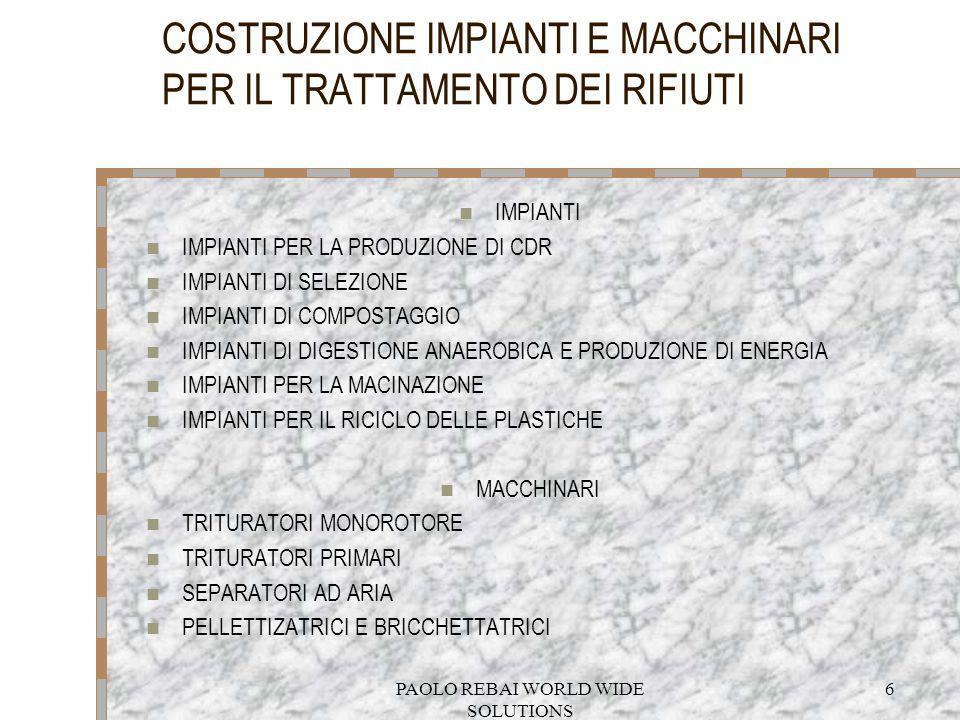 COSTRUZIONE IMPIANTI E MACCHINARI PER IL TRATTAMENTO DEI RIFIUTI