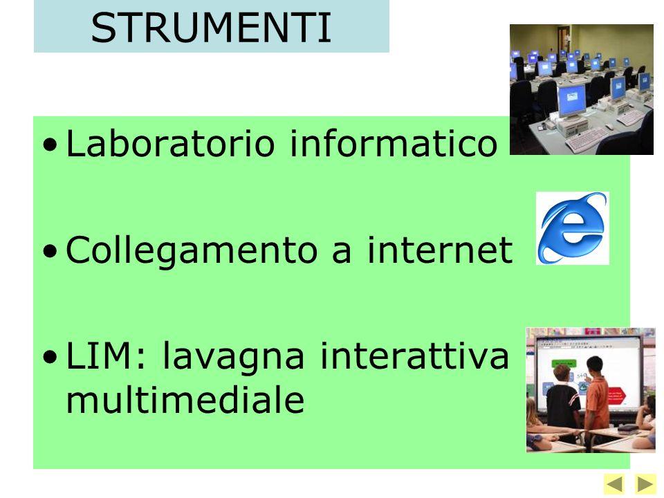 STRUMENTI Laboratorio informatico Collegamento a internet