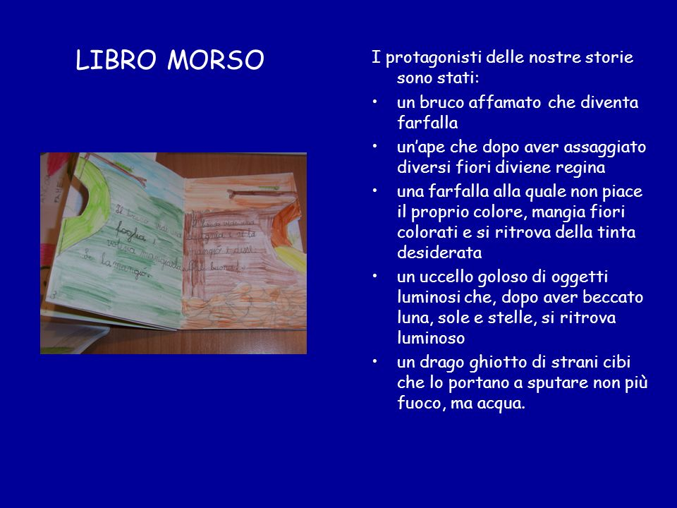LIBRO MORSO I protagonisti delle nostre storie sono stati: