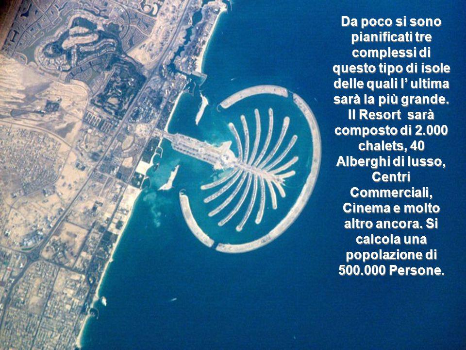 Da poco si sono pianificati tre complessi di questo tipo di isole delle quali l' ultima sarà la più grande.