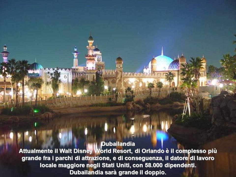 Dubailandia Attualmente il Walt Disney World Resort, di Orlando è il complesso più