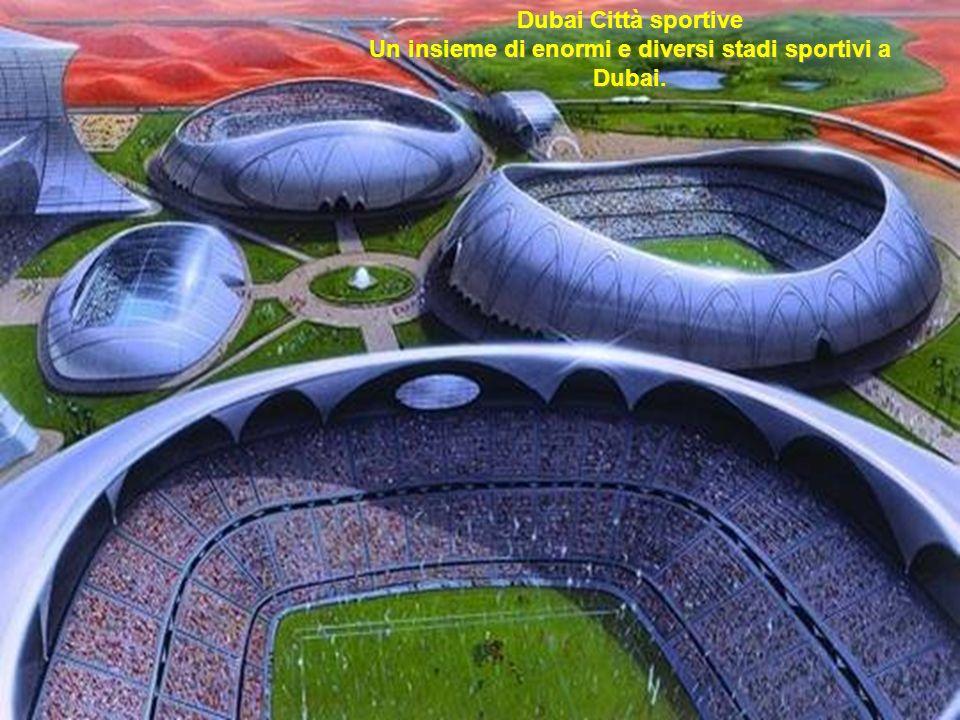 Dubai Città sportive Un insieme di enormi e diversi stadi sportivi a Dubai.
