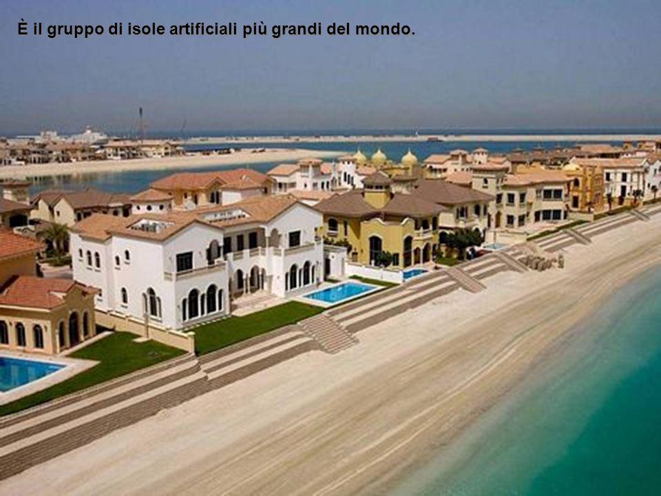 È il gruppo di isole artificiali più grandi del mondo.