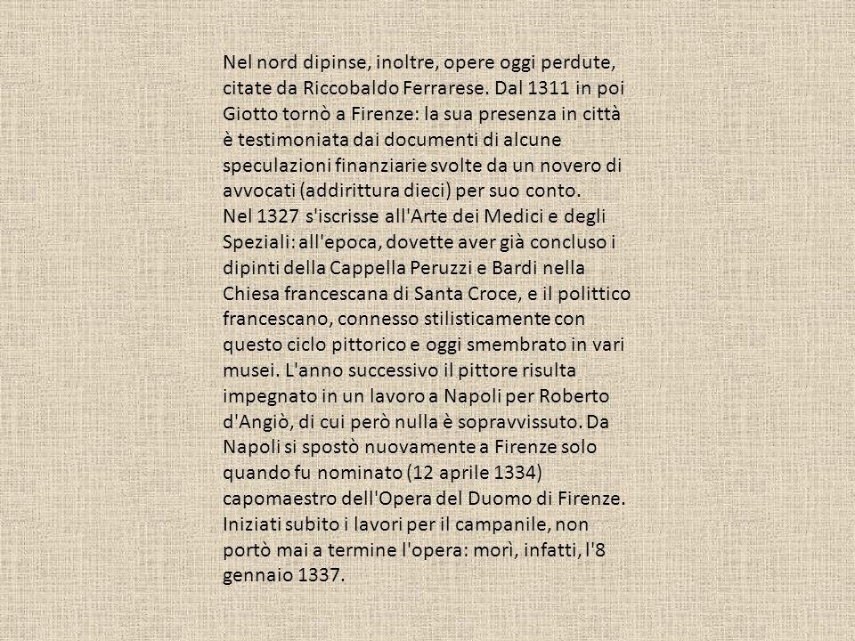 Nel nord dipinse, inoltre, opere oggi perdute, citate da Riccobaldo Ferrarese.