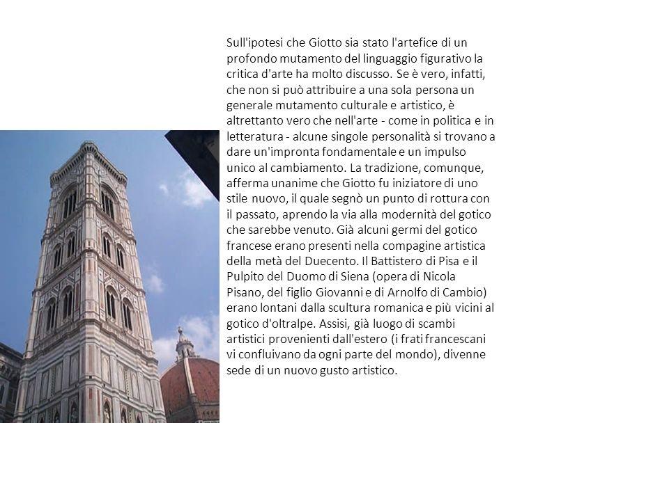 Sull ipotesi che Giotto sia stato l artefice di un profondo mutamento del linguaggio figurativo la critica d arte ha molto discusso.