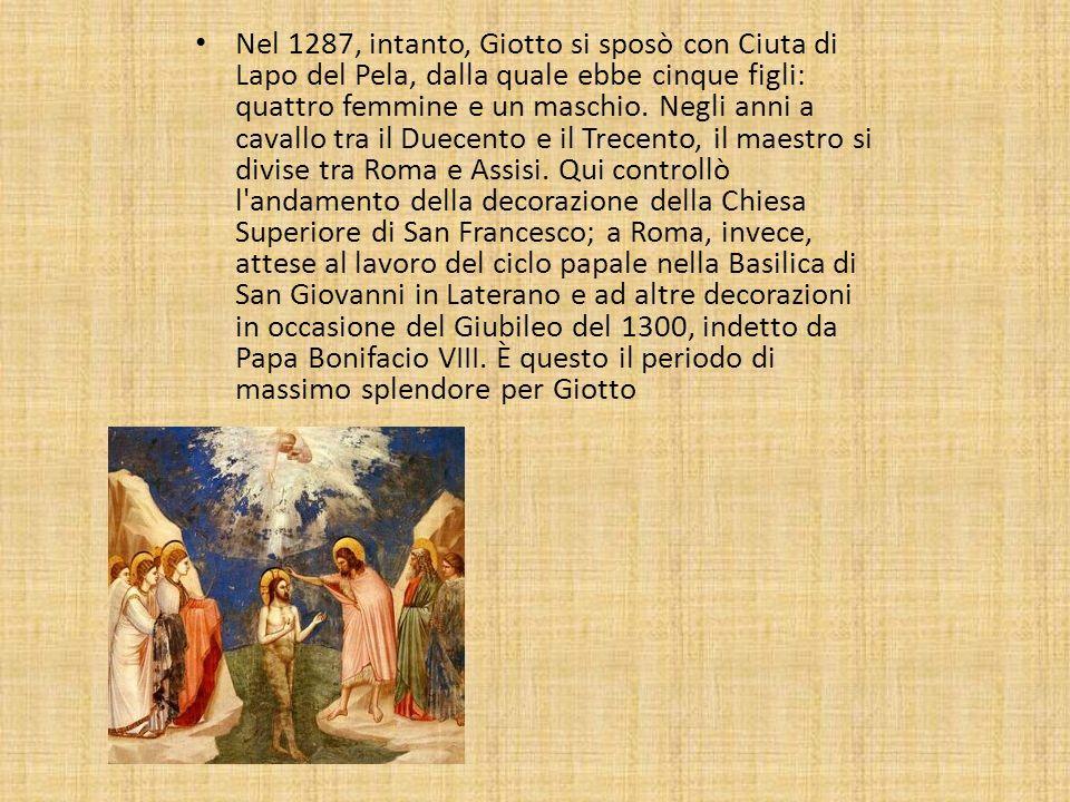 Nel 1287, intanto, Giotto si sposò con Ciuta di Lapo del Pela, dalla quale ebbe cinque figli: quattro femmine e un maschio.