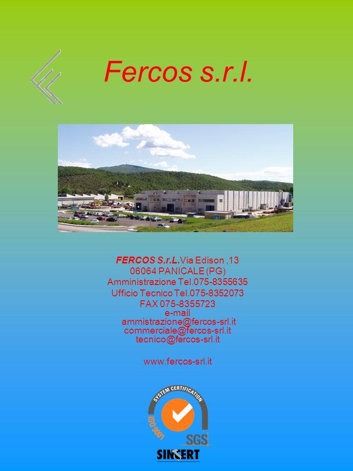 Fercos s.r.l. FERCOS S.r.L.Via Edison ,13 06064 PANICALE (PG)