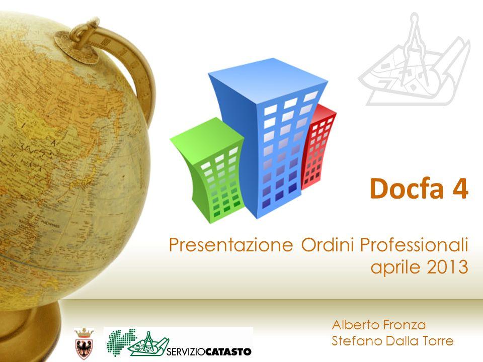 Docfa 4 Presentazione Ordini Professionali aprile 2013 Alberto Fronza