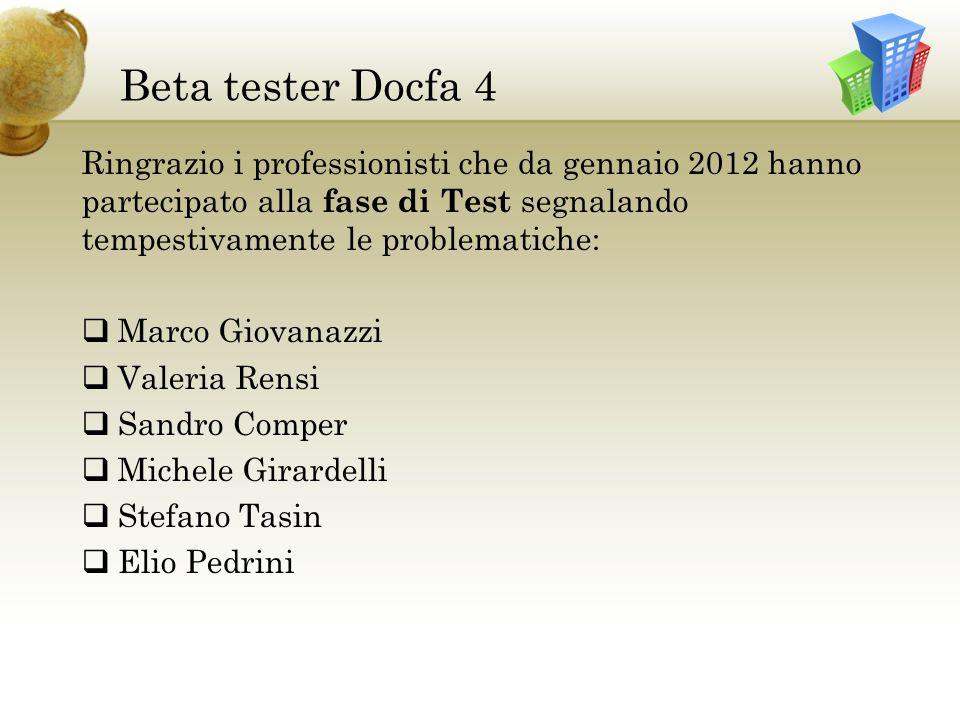 Beta tester Docfa 4 Ringrazio i professionisti che da gennaio 2012 hanno partecipato alla fase di Test segnalando tempestivamente le problematiche:
