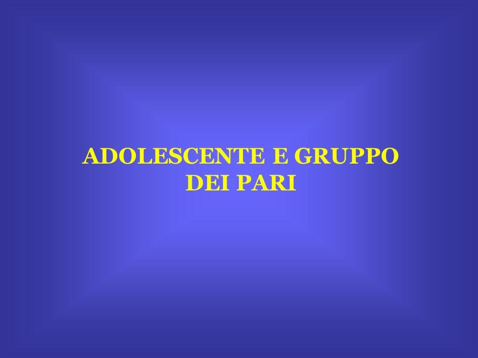 ADOLESCENTE E GRUPPO DEI PARI