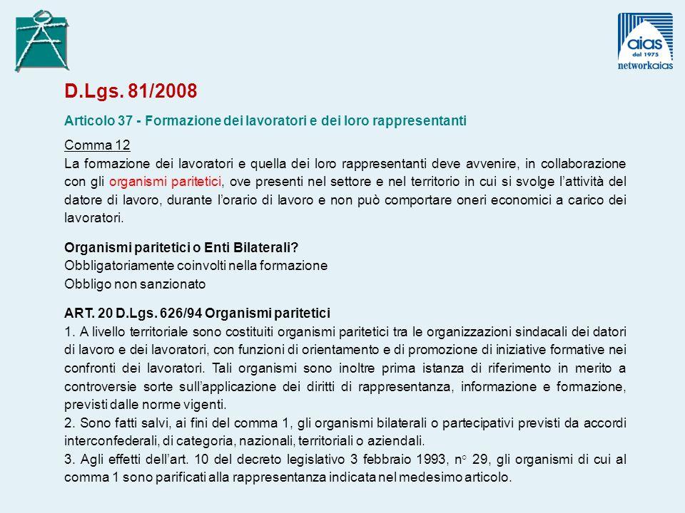 D.Lgs. 81/2008 Articolo 37 - Formazione dei lavoratori e dei loro rappresentanti. Comma 12.