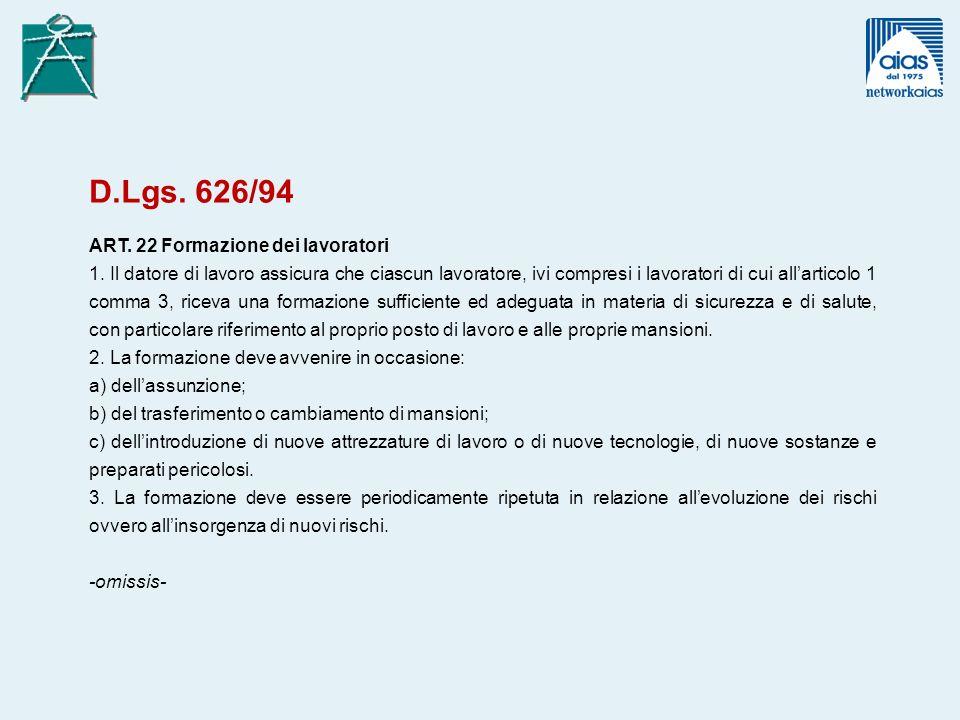 D.Lgs. 626/94 ART. 22 Formazione dei lavoratori
