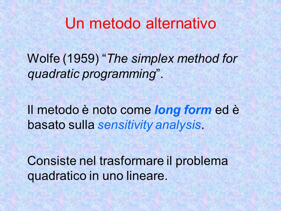 Un metodo alternativo Wolfe (1959) The simplex method for quadratic programming .