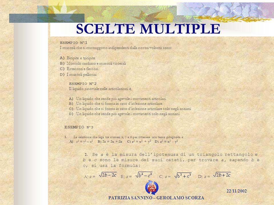 SCELTE MULTIPLE A) Bicipite e tricipite