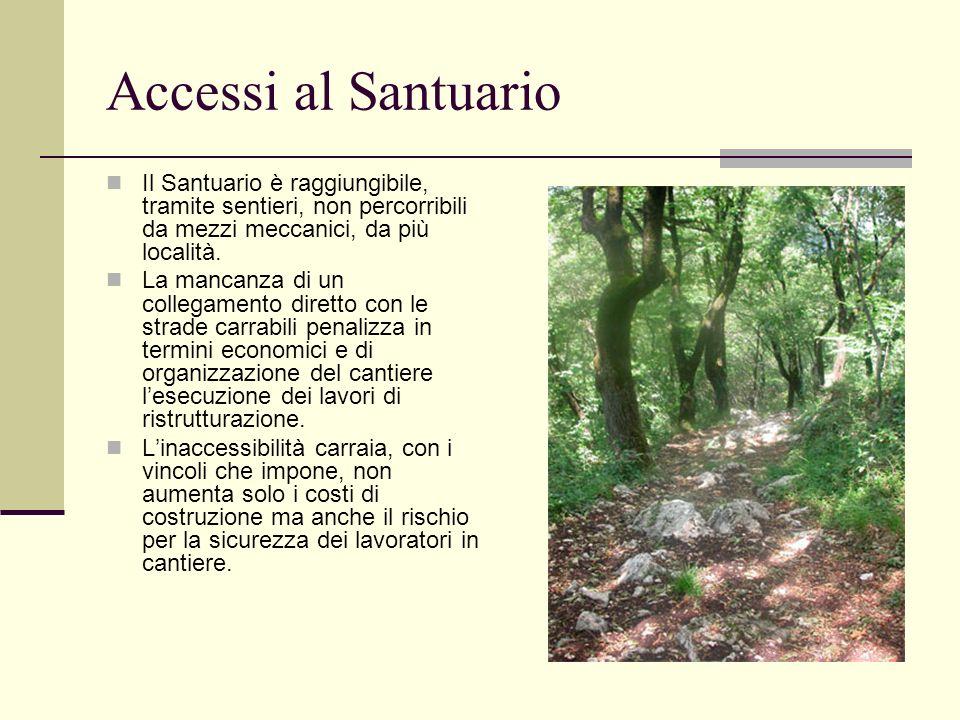 Accessi al Santuario Il Santuario è raggiungibile, tramite sentieri, non percorribili da mezzi meccanici, da più località.