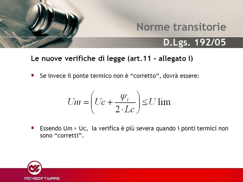 Norme transitorie Le nuove verifiche di legge (art.11 – allegato I)