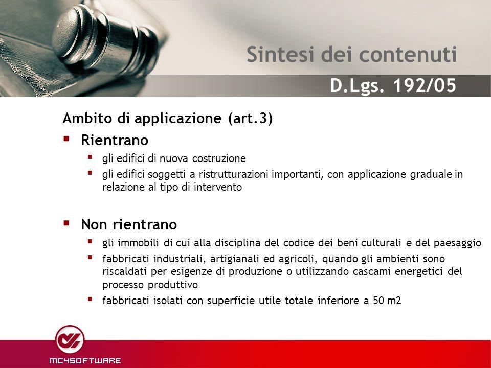 Sintesi dei contenuti Ambito di applicazione (art.3) Rientrano