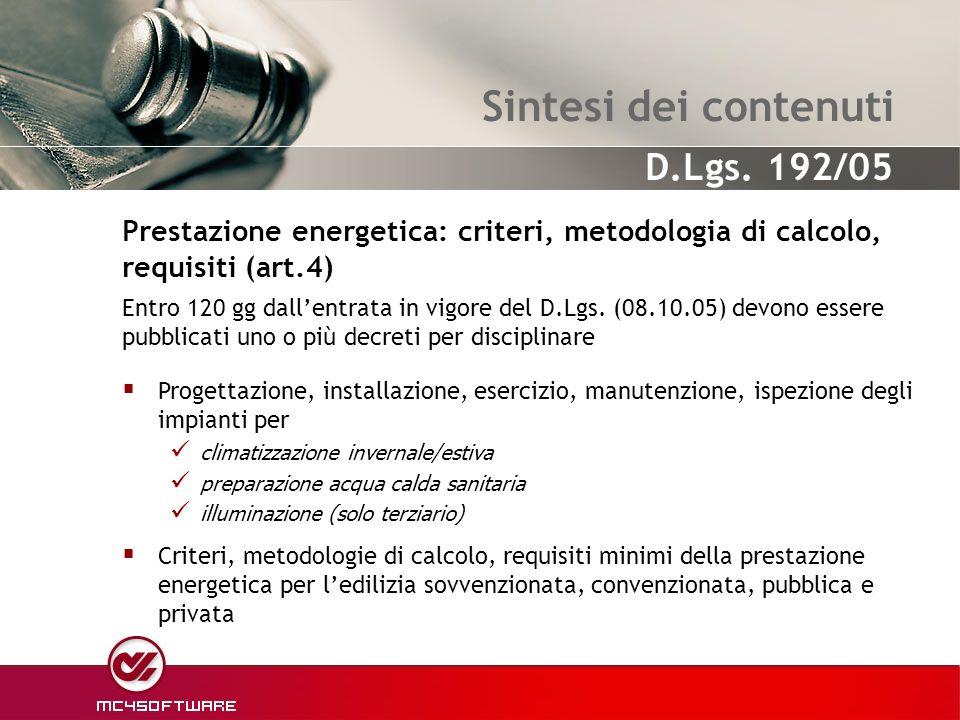 Sintesi dei contenuti Prestazione energetica: criteri, metodologia di calcolo, requisiti (art.4)