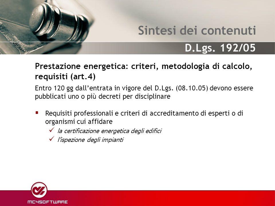 Sintesi dei contenutiPrestazione energetica: criteri, metodologia di calcolo, requisiti (art.4)