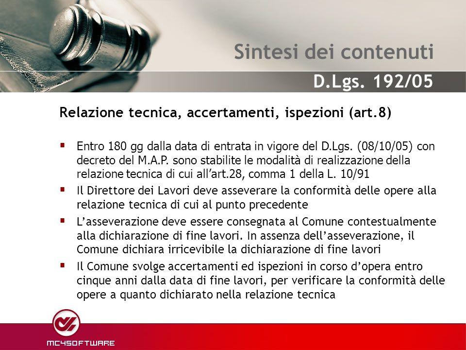 Sintesi dei contenuti Relazione tecnica, accertamenti, ispezioni (art.8)