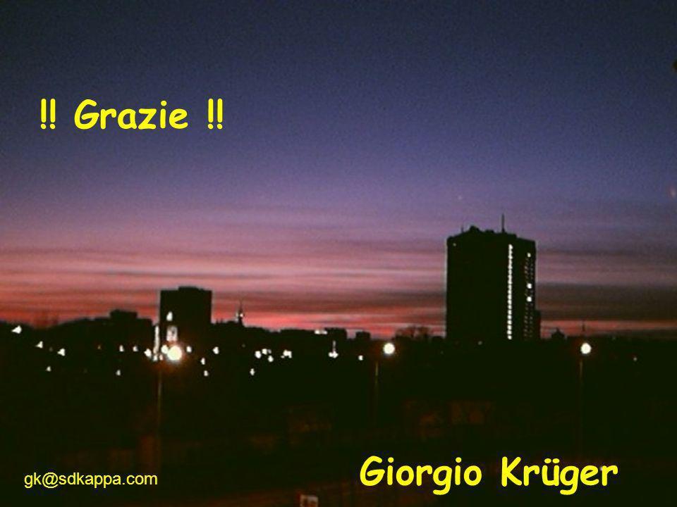 !! Grazie !! gk@sdkappa.com Giorgio Krüger gck
