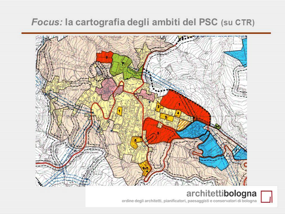 Focus: la cartografia degli ambiti del PSC (su CTR)