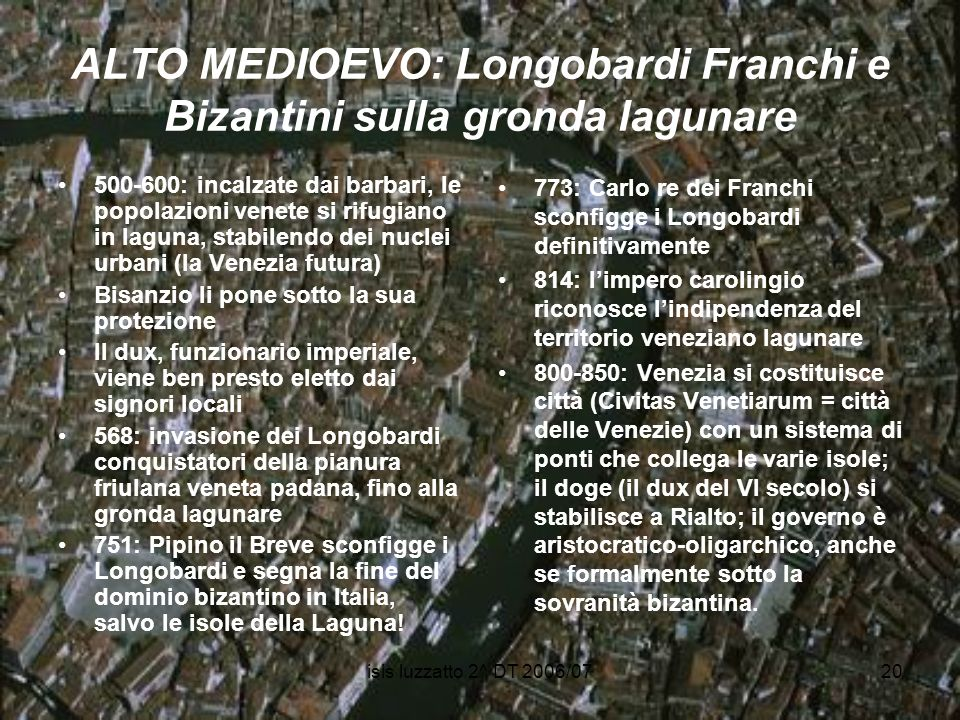 ALTO MEDIOEVO: Longobardi Franchi e Bizantini sulla gronda lagunare