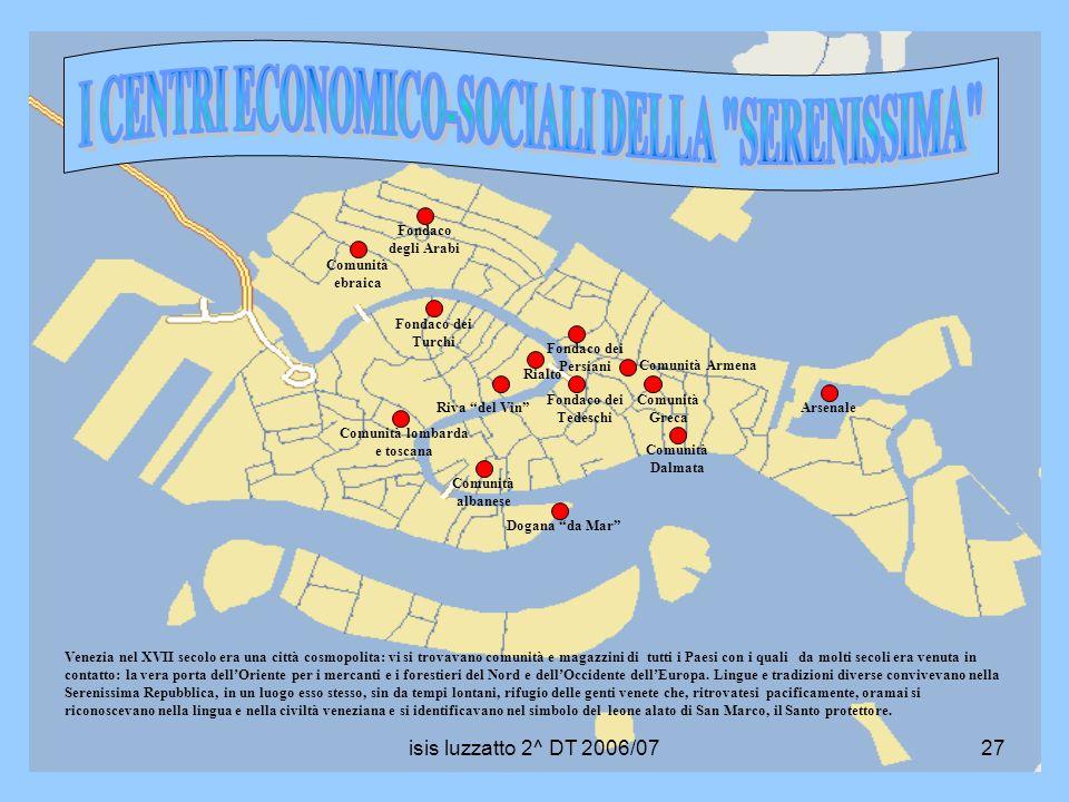 I CENTRI ECONOMICO-SOCIALI DELLA SERENISSIMA