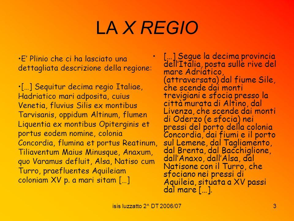 LA X REGIO E' Plinio che ci ha lasciato una dettagliata descrizione della regione: